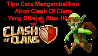 Tips Cara Mengembalikan Akun Clash Of Clans Yang Di Bajak/Hilang