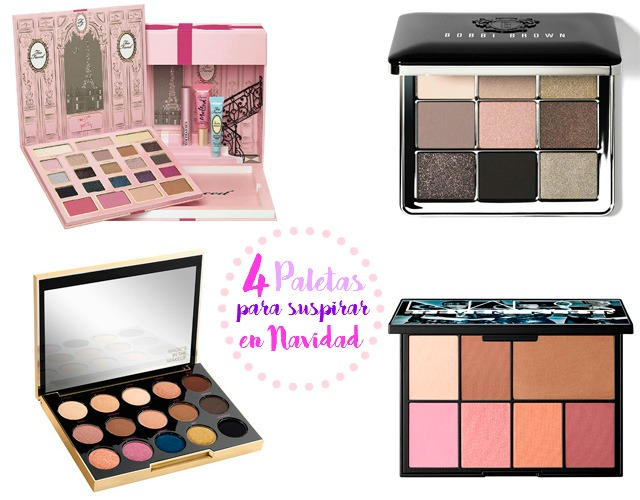 4 Paletas por las que suspirarás estas Navidades: Too Faced - Bobbi Brown - Urban Decay - Nars