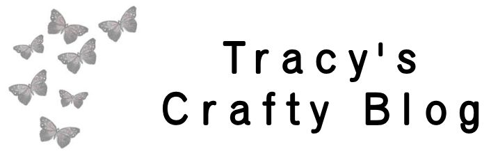 Tracys Crafty Blog