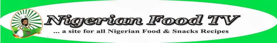 Nigerian Food Recipes, Nigerian Recipes | How to Cook Nigerian Food