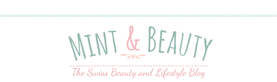 Mint & Beauty - The Swiss Beauty & Lifestyle Blog
