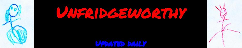 Unfridgeworthy