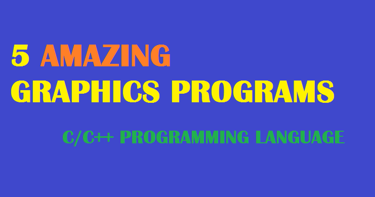 Amazing Graphics Programs In C C Programming Language