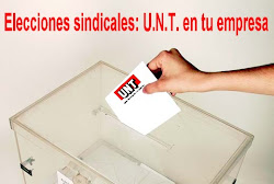 Quieres que en tu empresa haya una verdadera representacin sindical? Cuenta con U.N.T.!!!