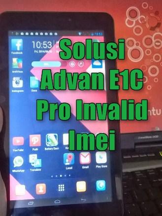 Solusi Advan E1c Pro Invalid Imei Null