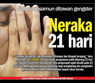Harian Metro - 18 Ogos 2012 : Kisah Seksa 'NERAKA' 21 HARI Akibat Menjadi Saksi Kes Samun Gangster