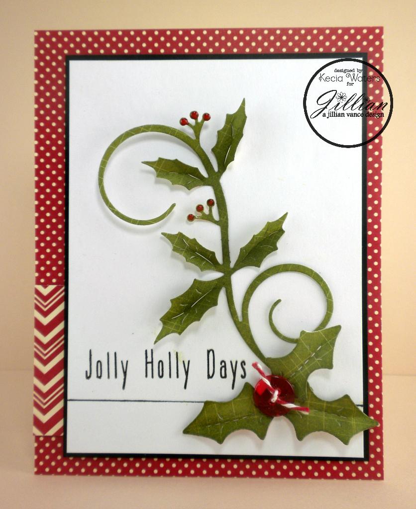 A Jillian Vance Design, Kecia Waters, holly, Christmas