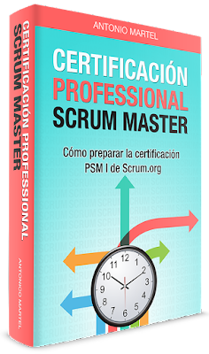 Libro Certificación Professional Scrum Master: PSM I por Antonio Martel