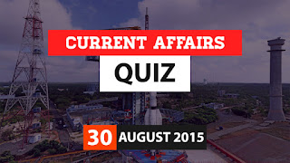 Current Affairs Quiz 30 August 2015