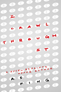 I Crawl Through It, by A. S. King book cover