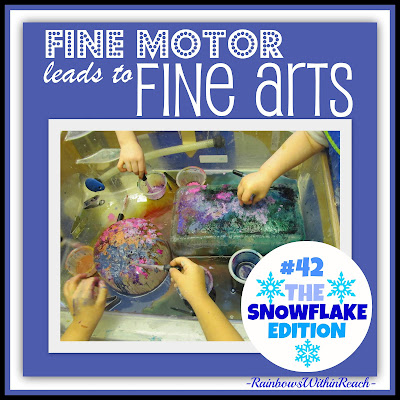 Fine Motor Leads to Fine Arts, Part 42: The Snowflake Edition at RainbowsWithinReach