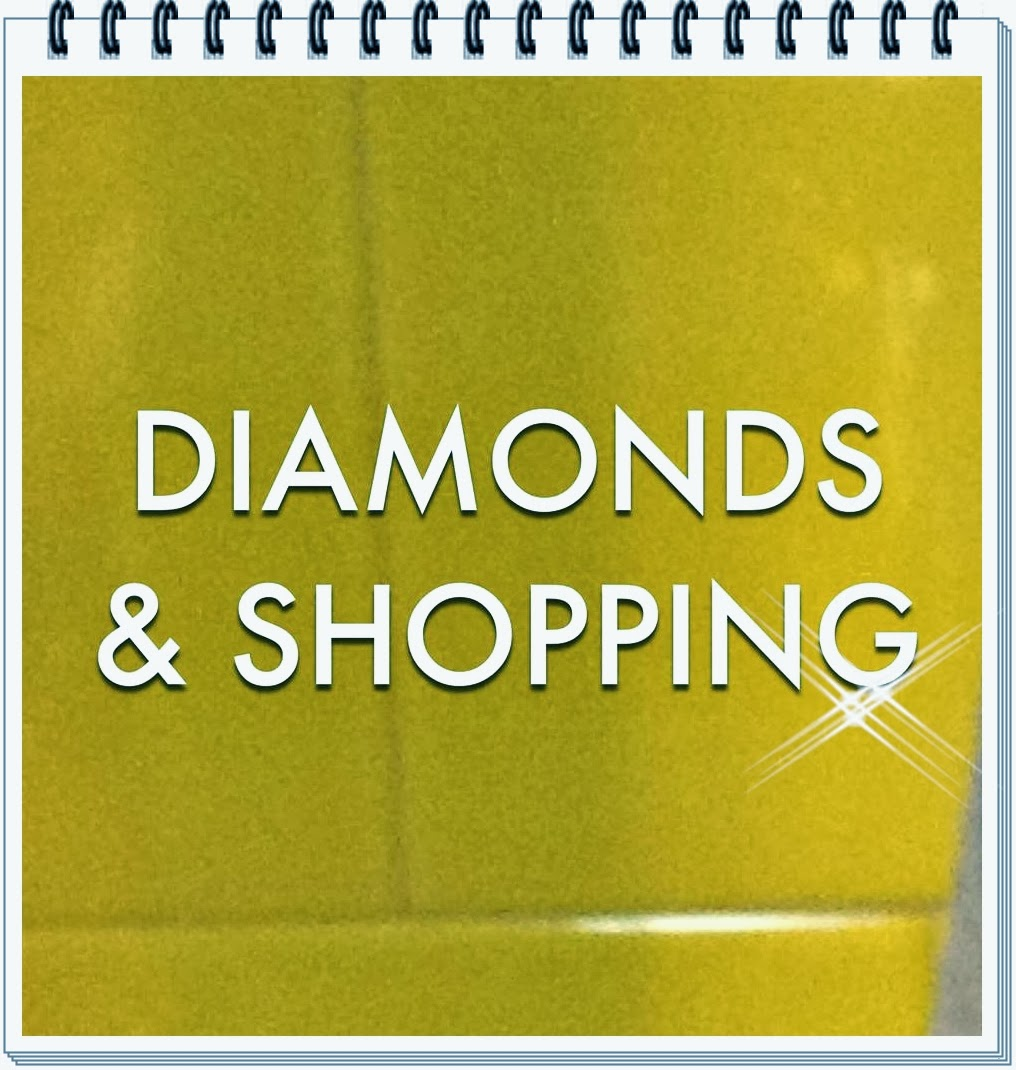 DIAMONDS & SHOPPING.