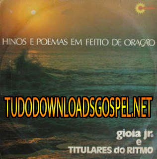 Download - CD - Gióia Jr.e Titulares do Rítmo - Hinos e Poemas em Feitio de Oração