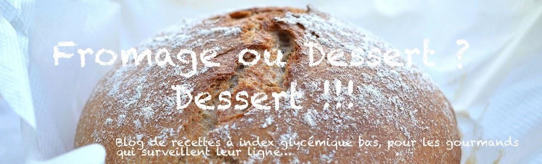 Fromage ou Dessert ? ... DESSERT !!!