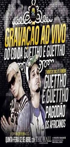 GRAVAÇÃO AO VIVO DO CD DA GUETTHO É GUETTHO