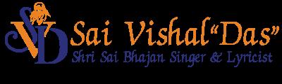 """Shirdi Sai Baba Bhajans by Sai Vishal """"Das"""""""