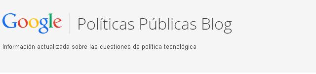 Blog de Google Políticas Públicas
