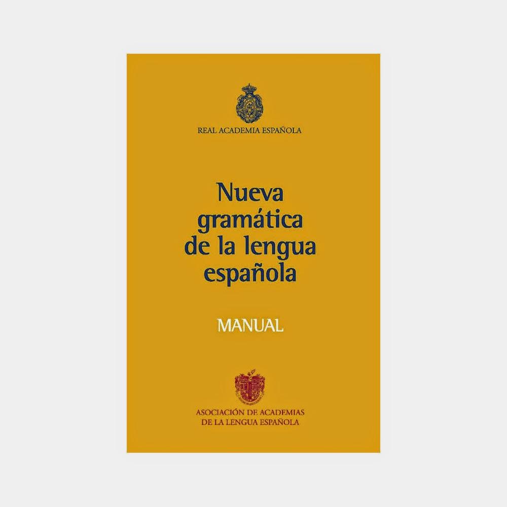 Manual - Nueva gramática del español - RAE
