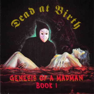 Dead At Birth – Genesis Of A Madman Book I (1992) Flac