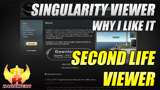 Second Life Viewer - Singularity Viewer - Why I Like It
