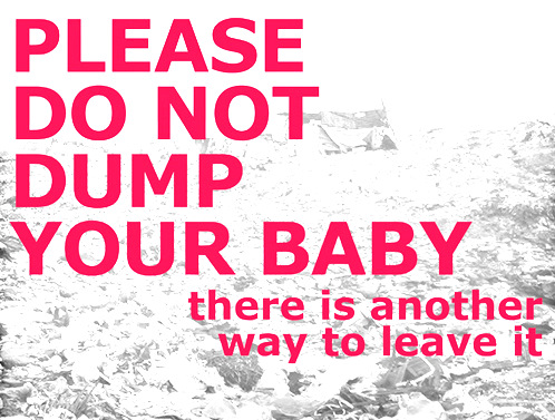 article of baby dumping Ecently, there is a horrible phenomenon happened to be a new epidemic in malaysia and the government has started to look at it seriously baby-dumping phenomenon is a phenomenon that we malaysian should be embarrassed off the phenomenon or baby abandonment refers to babies who are not born in .