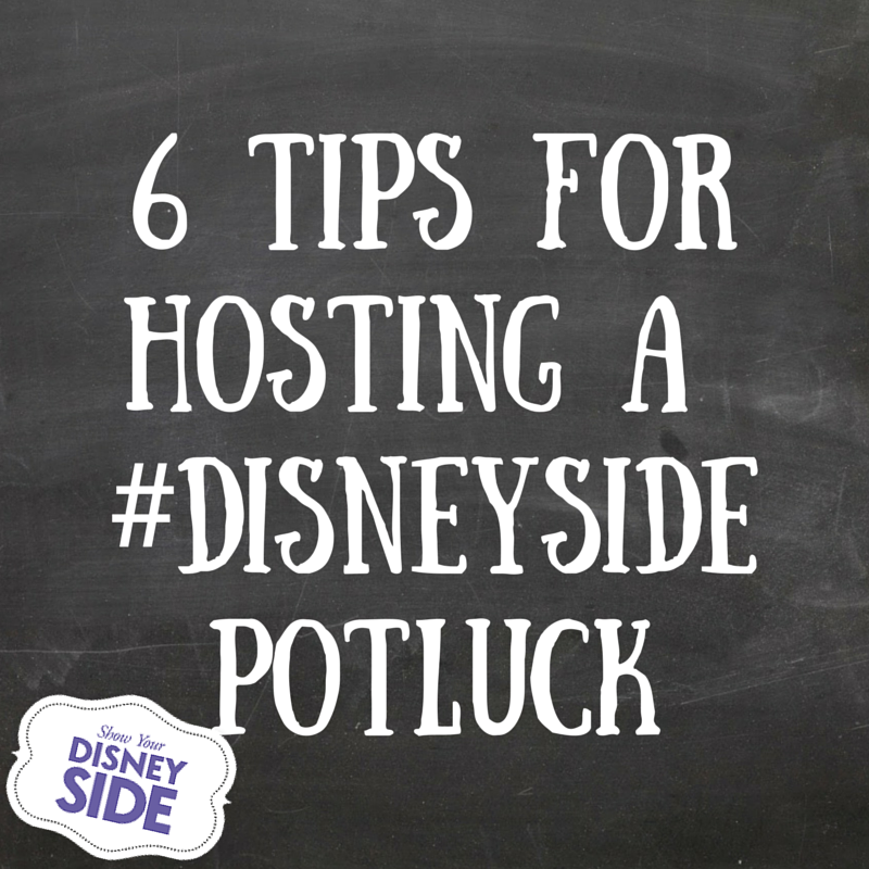 6 Tips for Hosting a #DIsneySide Potluck #sponsored