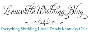 Louisville Wedding Blog - The Local Louisville KY wedding resource