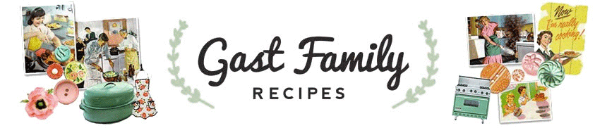Gast Family Recipes