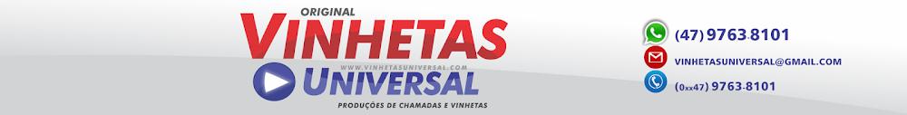 VINHETAS UNIVERSAL - O ORIGINAL