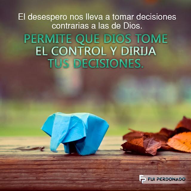 Dios Tome el control de Tus decisiones