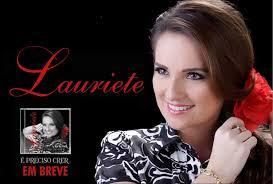 Baixar CD Lauriete – É Preciso Crer 2013