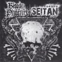 BLOODY PHOENIX / SEITAN