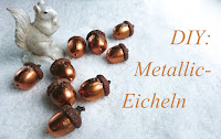 http://jule-backt.blogspot.de/2015/11/diy-metallic-eicheln.html