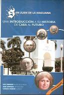 """""""San Juan de la Maguana, una introducción a su historia de cara al futuro"""
