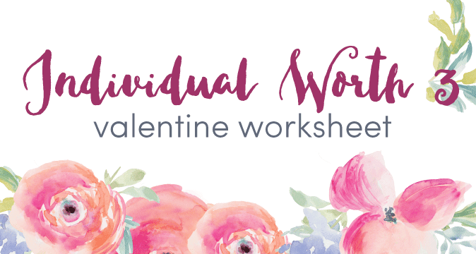 Individual Worth Experience 3 Worksheet for Valentine's Day
