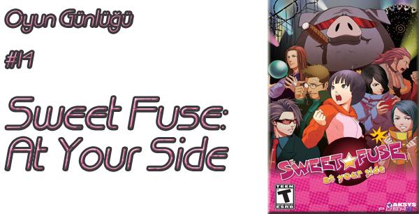 Oyun Günlüğü | The Game Diaries #14: Sweet Fuse: At Your Side