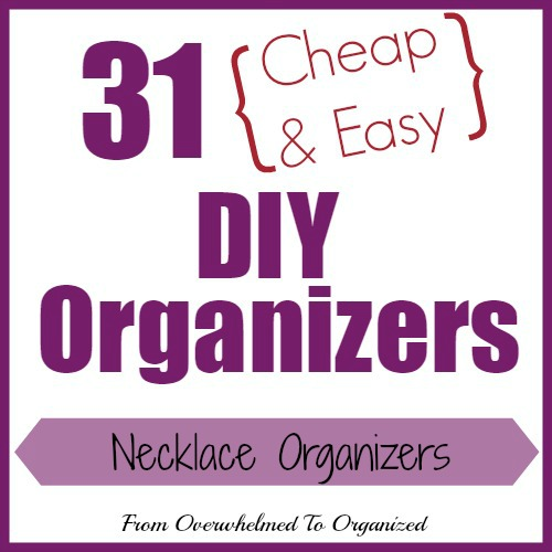 Day 9 Necklace Organizers 31 Cheap Easy DIY Organizers From