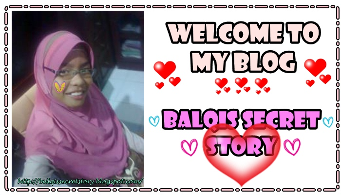 ♥ BALQIS SECRET STORY ♥