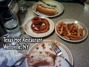 Texas Hot - Wellsville, NY - see left _ Good Restaurants within 100 Miles