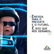 ITAIPU BINACIONAL - Energia para o presente e para o FUTURO