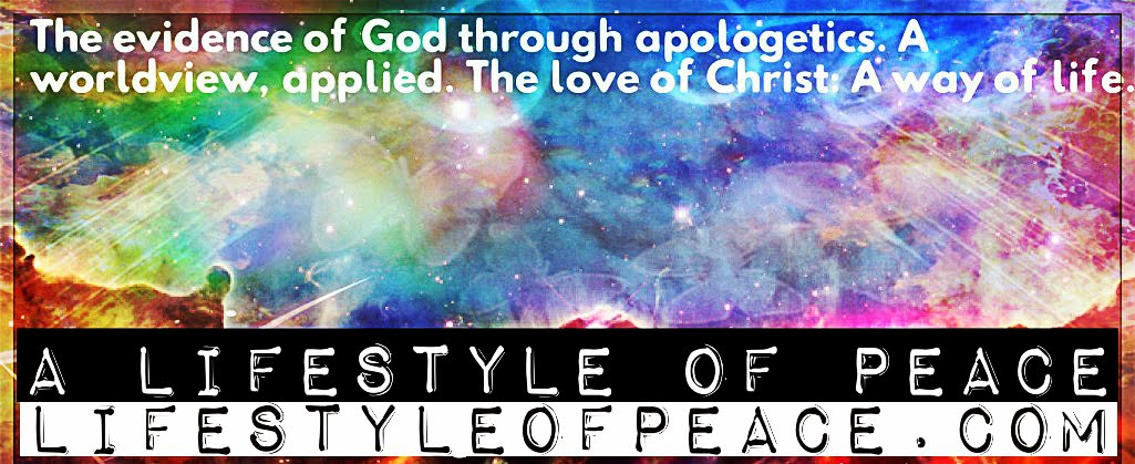 A Lifestyle of Peace: Philosophy, Jesus Christ & Apologetics