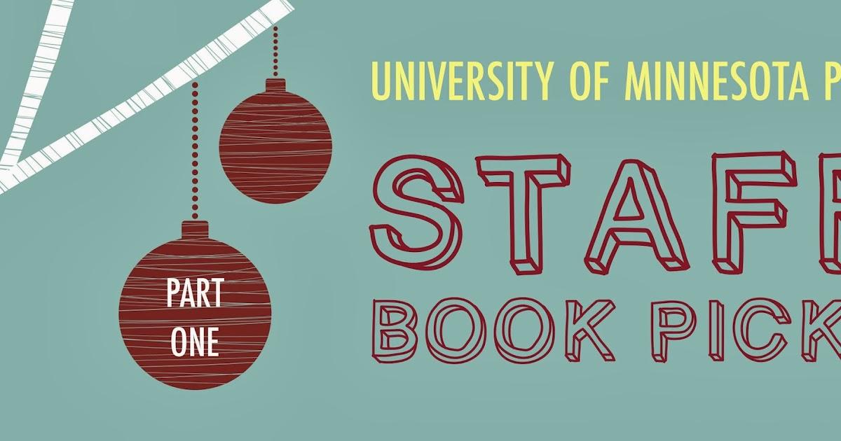 Ump University Of Minnesota Press Blog 2013 Staff Book Picks Part 1