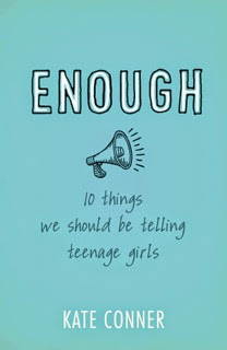 Enough: 10 Things We Should Tell Teenage Girls