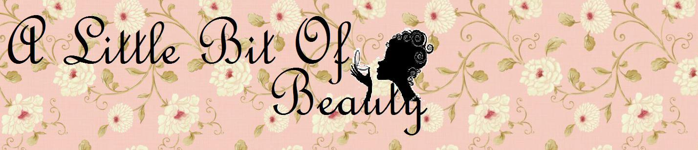 Hannah's Beauty Blog- A Little Bit Of Beauty