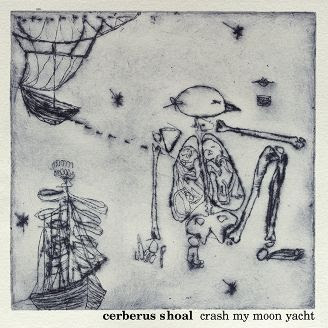 Cerberus Shoal - Crash My Moon Yacht [FLAC]