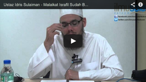 Ustaz Idris Sulaiman – Malaikat Israfil Sudah Bersedia untuk Meniup Sangkakala