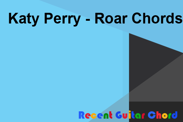 Katy Perry - Roar Chords