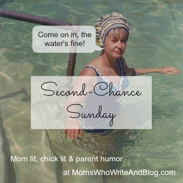 Second-Chance Sunday Blog Hop for good ole mom lit, chick lit, and parent humor! Hosted by Moms Who Write and Blog!