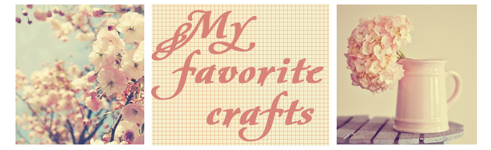My favourite crafts