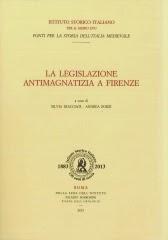 """BOOK: """"La legislazione antimagnatizia a Firenze"""", edited by Silvia Diacciati and Andrea Zorzi"""